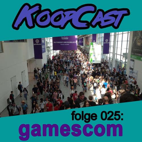 Folge 025: Unser erstes Mal Gamescom