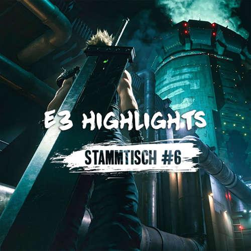 Stammtisch #6 - E3 Highlights