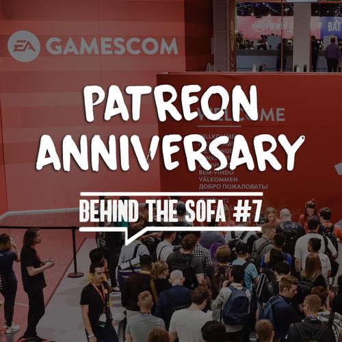 Behind the Sofa #7 - Patreon Anniversary