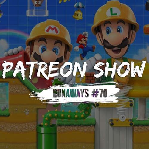 Runaways #70 - Patreon Show