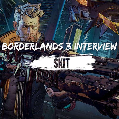 Skit - Borderlands 3 Interview
