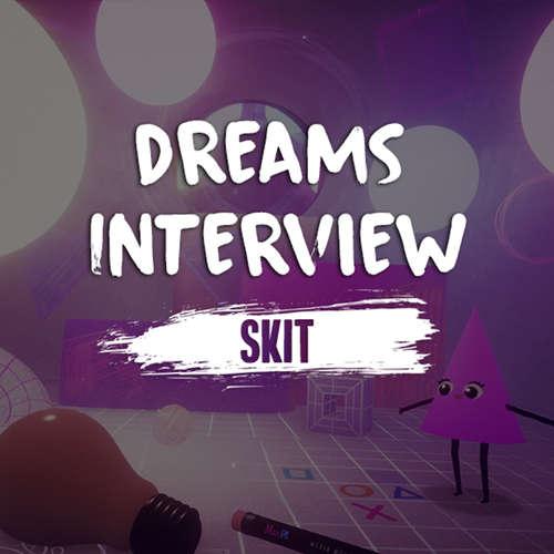 Skit - Dreams Interview