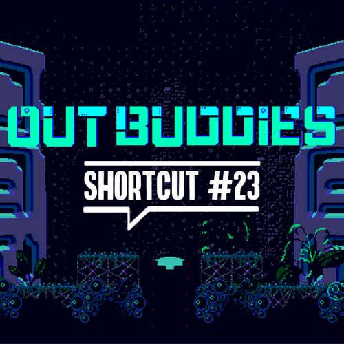 Shortcut #23 - Outbuddies