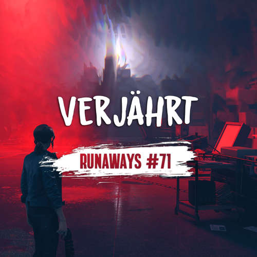 Runaways #71 - Verjährt