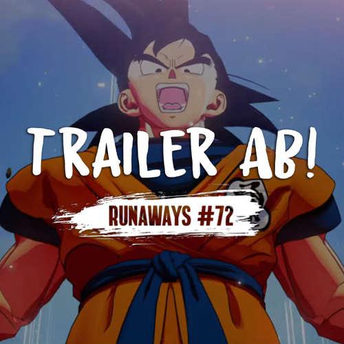 Runaways #72 - Trailer ab!