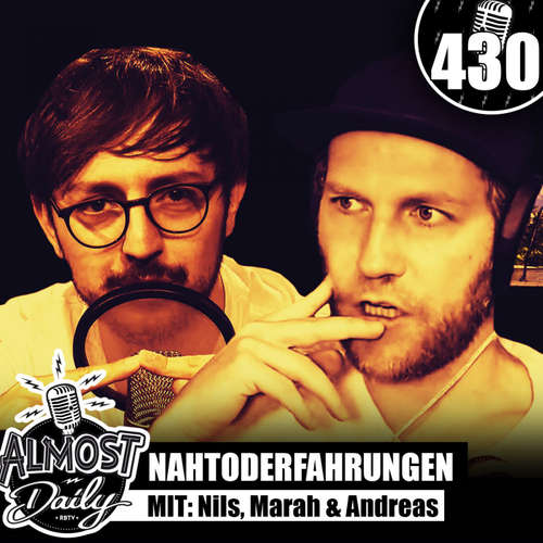 #431 | Nahtoderfahrungen mit Nils, Marah & Andreas