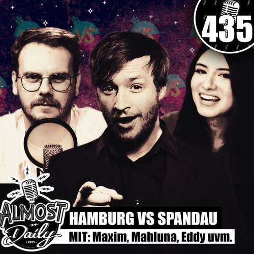 #435 | Eddy, Mahluna, Maxim, Viet & Kiara über Hamburg vs Spandau