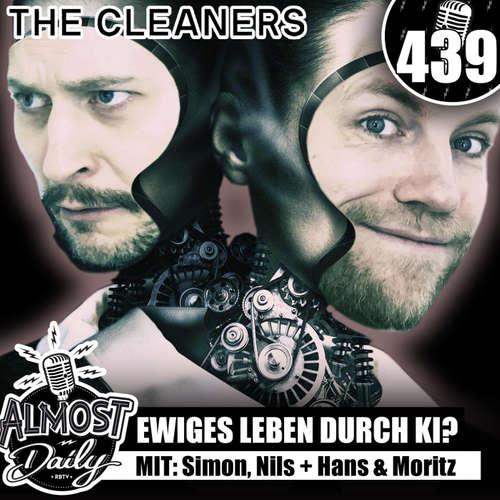 #439 | Ewiges Leben durch K.I.? mit Moritz Rieswick & Hans Block (The Cleaners Doku)