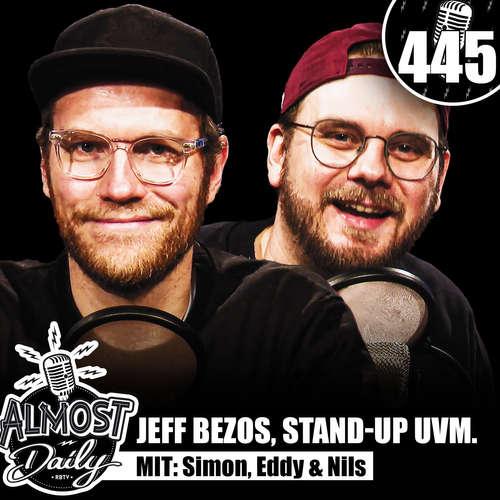 #445 | Jeff Bezos, Stand-Up & Notdurft mit Ede, Nils & Simon
