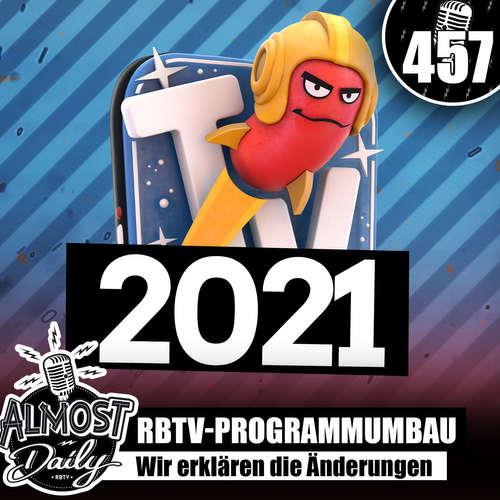 #457 | Uploads, Sendeplan uvm. - Die RBTV Veränderungen 2021