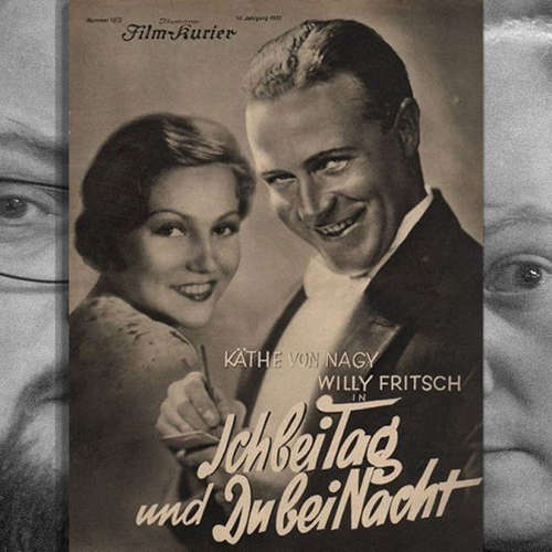 Episode 139: Ich bei Tag und Du bei Nacht, 1932