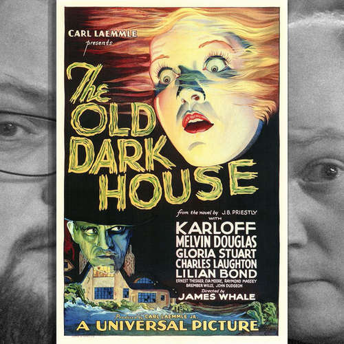 Episode 158: The Old Dark House, 1932