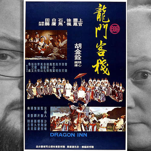 Episode 128: Die Herberge zum Drachentor (Long men kezhan / Dragon Inn), 1967