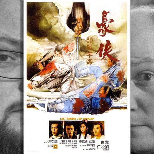 Episode 135: Der letzte Kampf des Shaolin (Hao xia / Last Hurrah for Chivalry), 1979