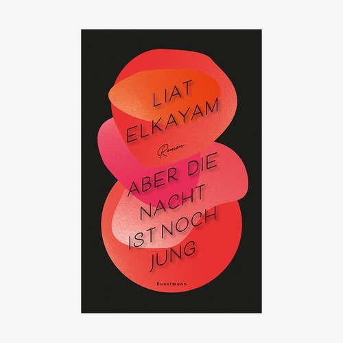 """Liat Elkayam: """"Aber die Nacht ist noch jung"""""""