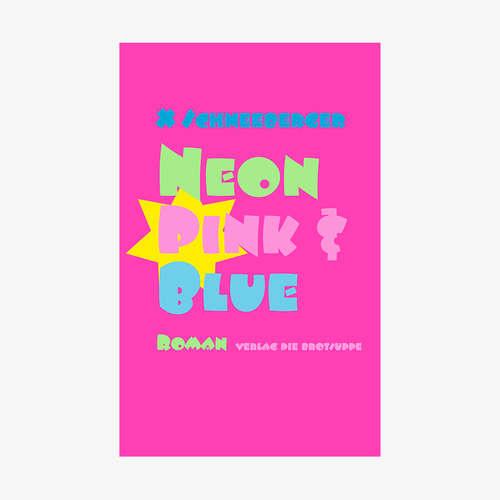 """X Schneeberger: """"Neon Pink & Blue"""""""
