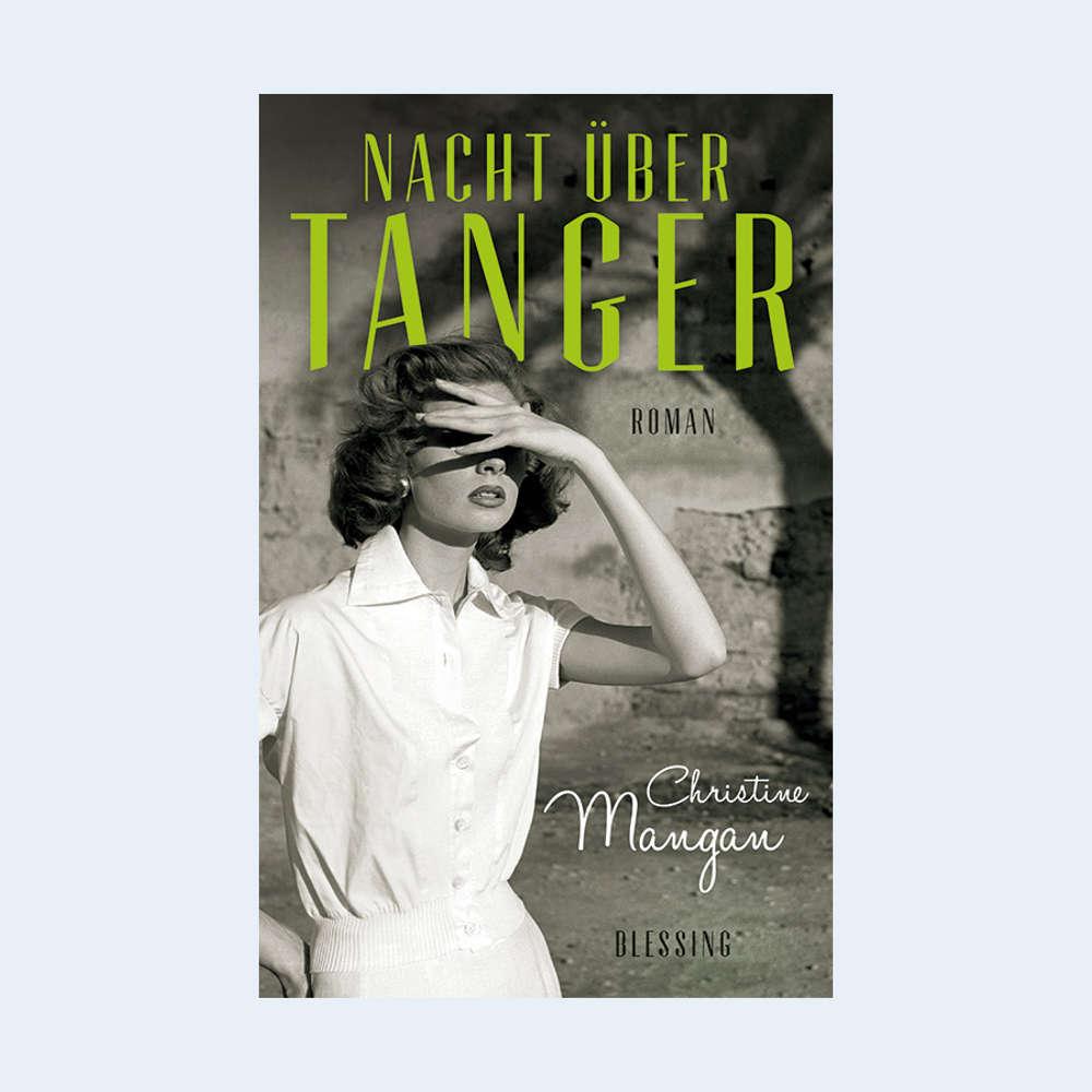 "Christine Mangan: ""Nacht über Tanger"""