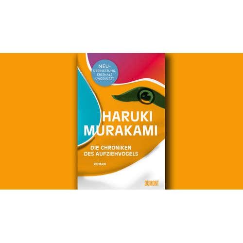 """Haruki Murakami """"Die Chroniken des Aufziehvogels"""""""