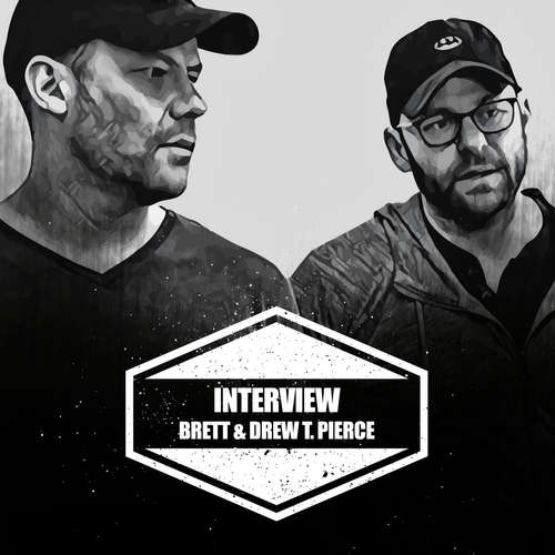Interview mit Brett & Drew T. Pierce