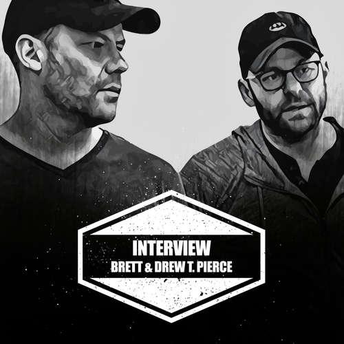 Interview mit Brett & Drew T. Pierce