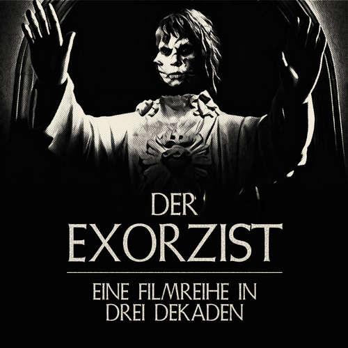 Der Exorzist - Eine Filmreihe in drei Dekaden