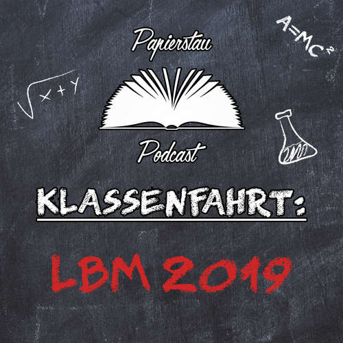 Klassenfahrt: LBM 2019