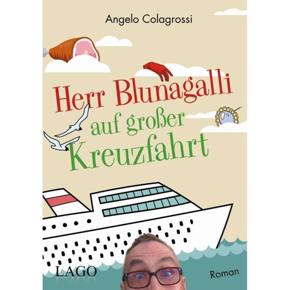 Interview mit Angelo Colagrossi über das Buch : Herr Blunagalli auf großer Kreuzfahrt