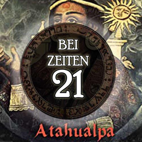 Bei Zeiten 21 - Atahualpa