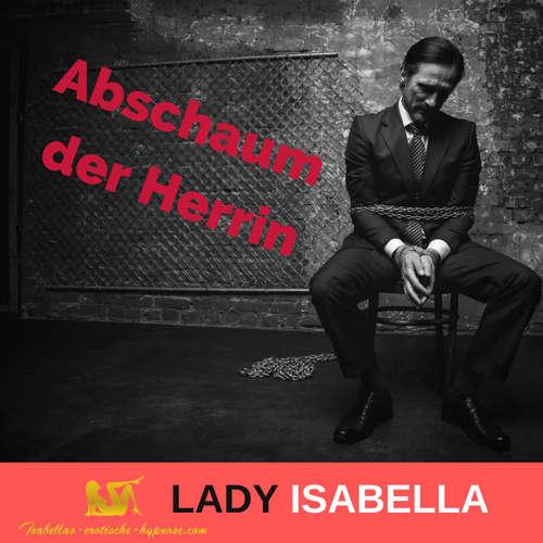 Hörprobe Abschaum der Herrin - erotische Hypnose by Lady Isabella