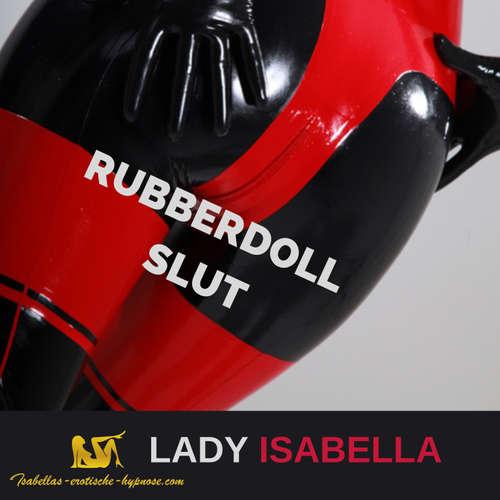 Hörprobe Rubberdoll Slut by Lady Isabella (erotische Hypnose)
