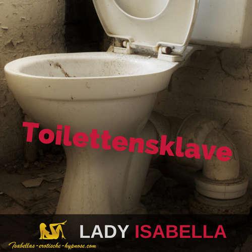 Toilettensklave erotische Hypnose - Hörprobe by Lady Isabella