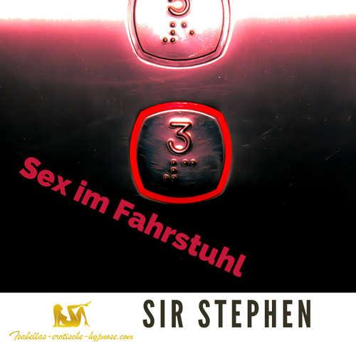 Sex im Fahrstuhl - by Sir Stephen