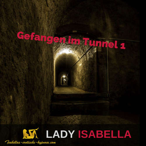 Tunnelspiele 1 Hörprobe by Lady Isabella