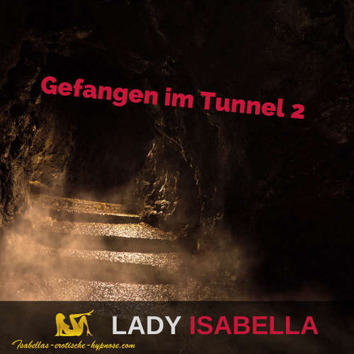 Tunnelspiele 2 Hörprobe by Lady Isabella