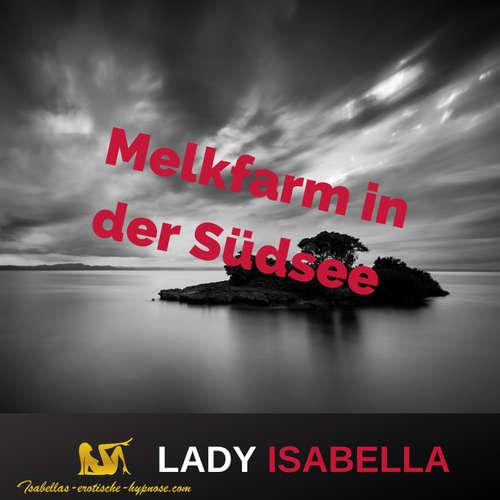 Melkfarm in der Südsee Hörprobe by Lady Isabella