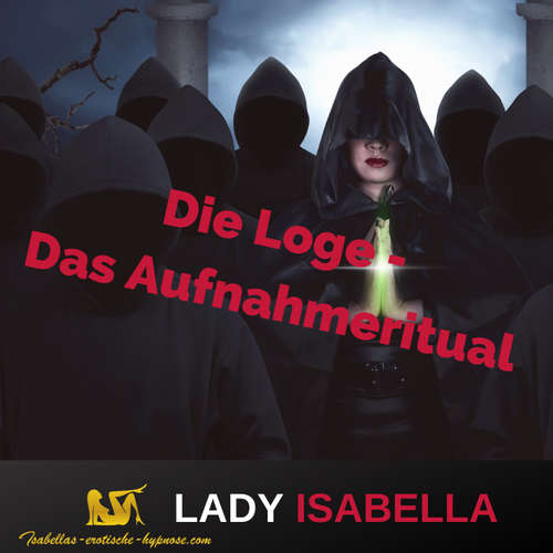 Die Loge - Das Aufnahmeritual - Hörprobe by Lady Isabella