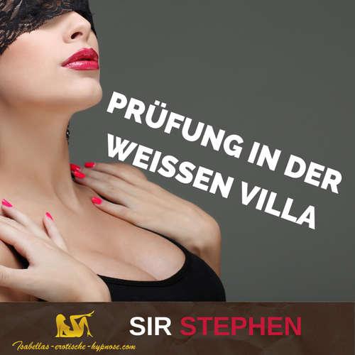 """Hörprobe """"Prüfung in der weißen Villa"""" mit Sir Stephen"""