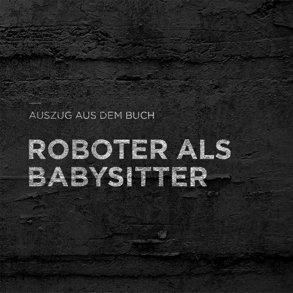 Roboter als Babysitter