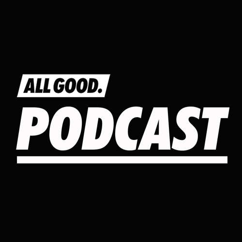 ALL GOOD PODCAST
