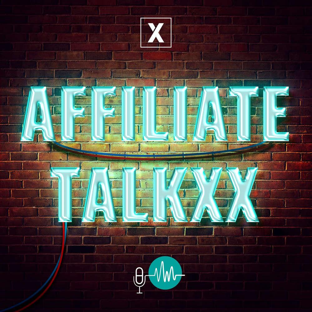 Affiliate TalkxX 21: Globales Wachstum mit Affiliate Marketing - Internationalen Erfolg steigern und lokale Chancen nutz