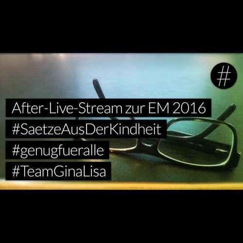 #nohashtag 045 After-Live-Stream zur EM 2016 | #SaetzeAusDerKindheit | #genugfueralle