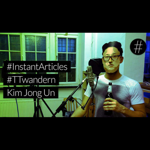 #nohashtag 039 #InstantArticles #TTwandern Kim Jong Un