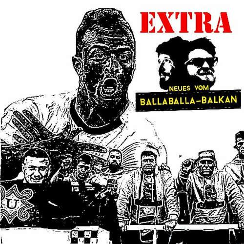 Neues vom Ballaballa-Balkan Extra: Die WM 2018 oder Elf Feinde sollt ihr sein