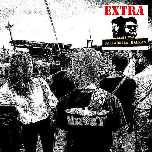 Neues vom Ballaballa-Balkan EXTRA: Ballaballa-Bleiburg