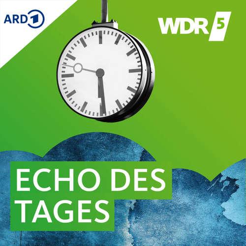 WDR 5 Echo des Tages - Ganze Sendung