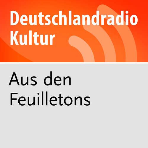 Aus den Feuilletons - Deutschlandfunk Kultur