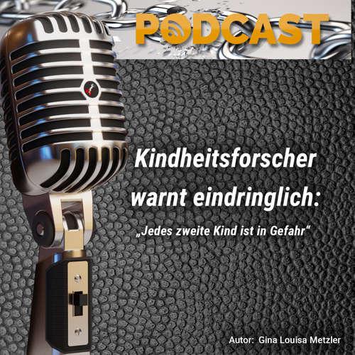Podcast 2019-08 - Kindheitsforscher warnt eindringlich