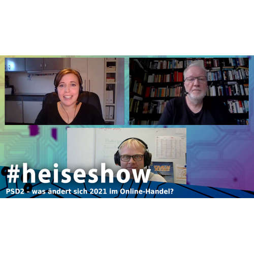 PSD2 – was ändert sich 2021 im Online-Handel? | #heiseshow