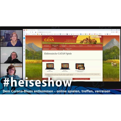 Dem Corona-Blues entkommen – online spielen, treffen, verreisen | #heiseshow