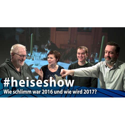 #heiseshow: Wie schlimm war 2016 und wie wird 2017?